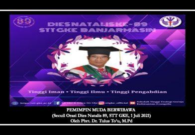 PEMIMPIN MUDA BERWIBAWA (Secuil Orasi Dies Natalis 89, STT GKE, 1 Juli 2021)